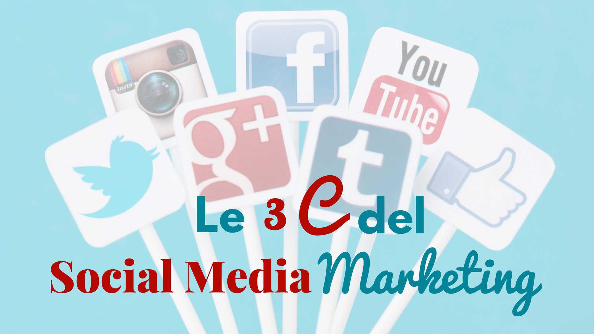 Le 3 C del Social Media Marketing