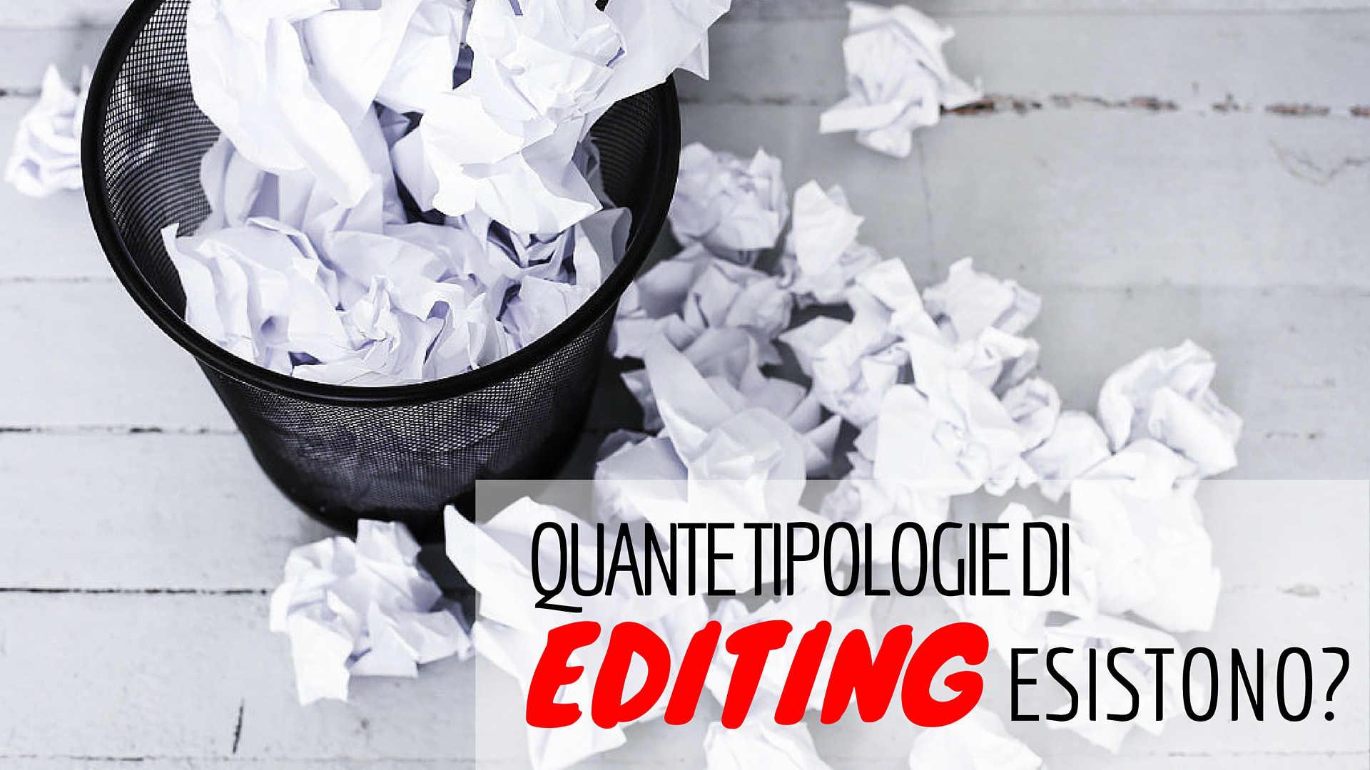 quante tipologie di editing esistono