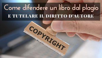 Come difendere un libro dal plagio e tutelare il tuo diritto d'autore