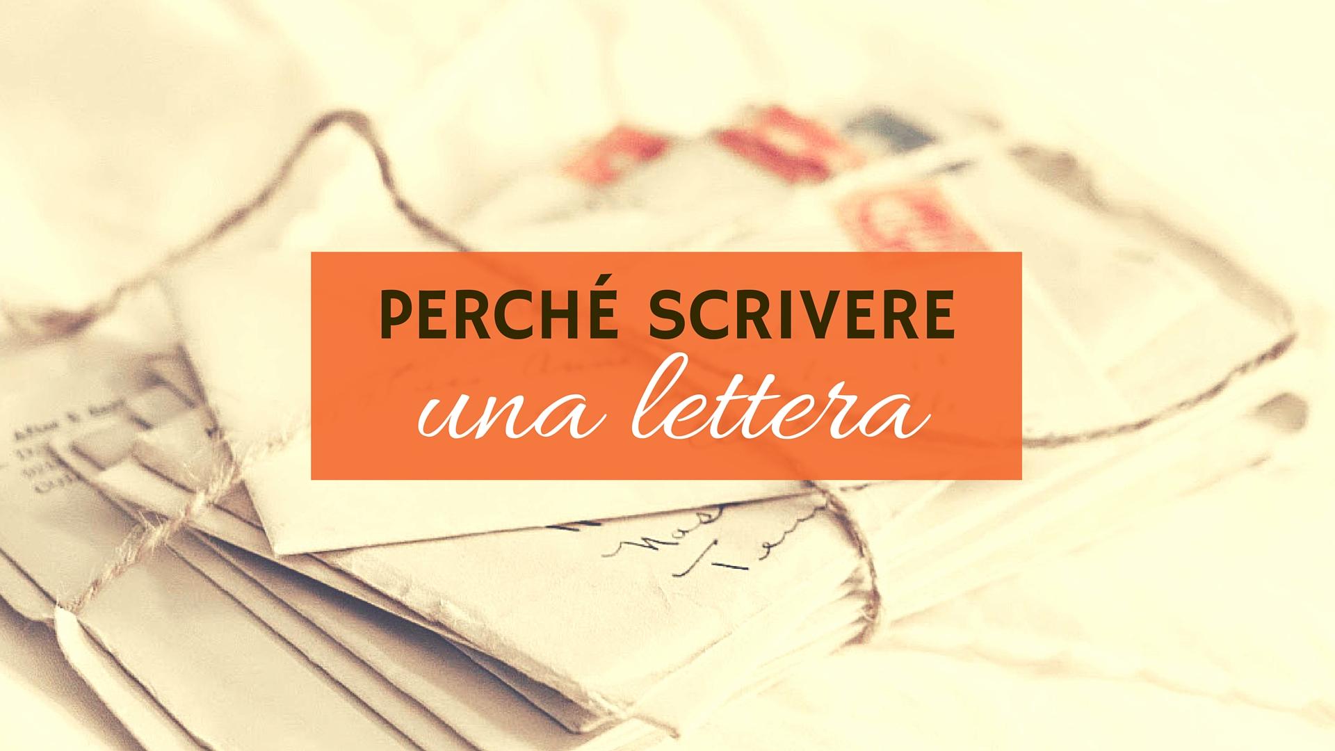 perché scrivere una lettera