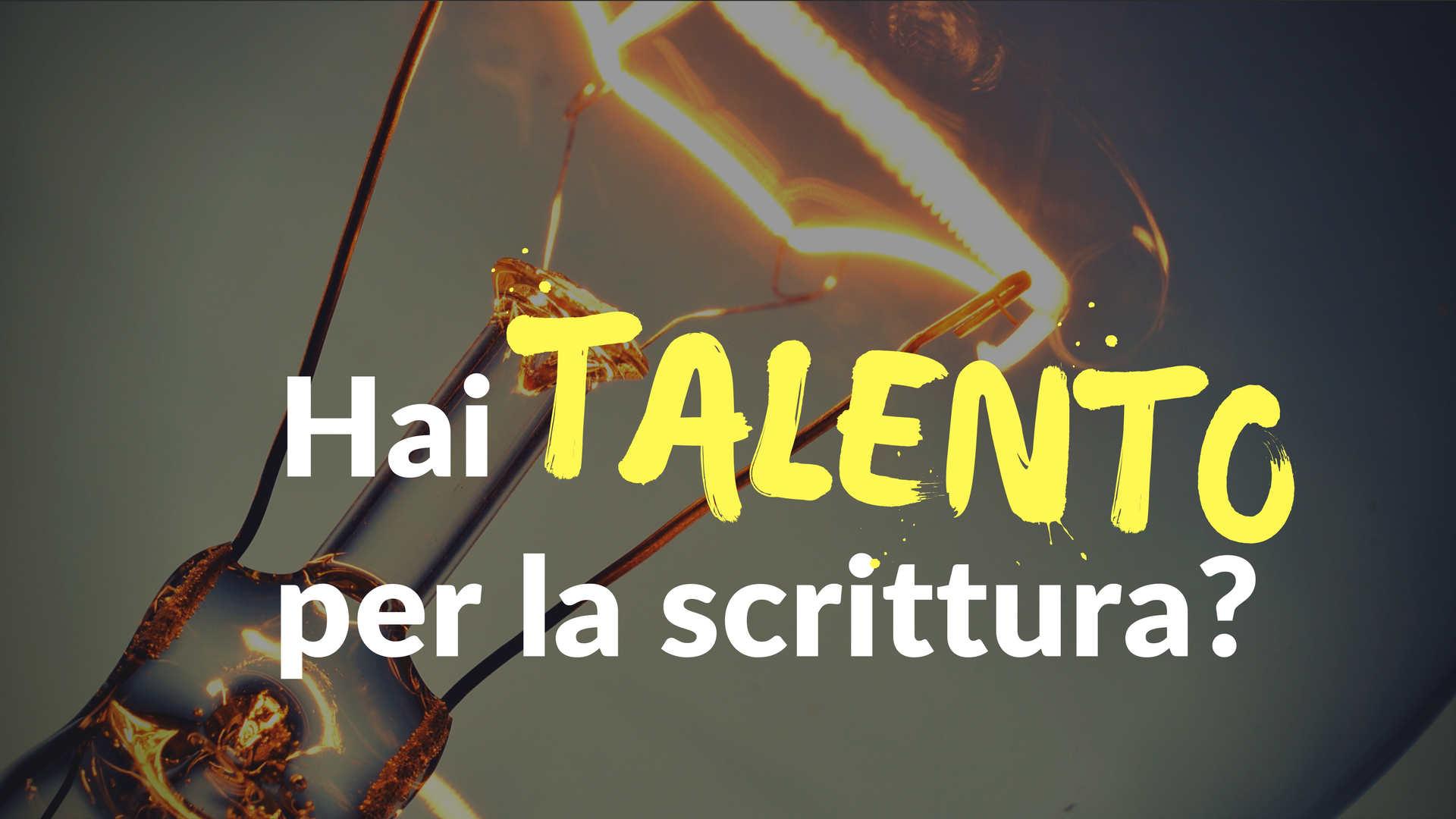 Hai talento per la scrittura?