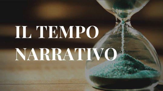 Il tempo narrativo: durata, ritmo, velocità degli eventi nella narrazione
