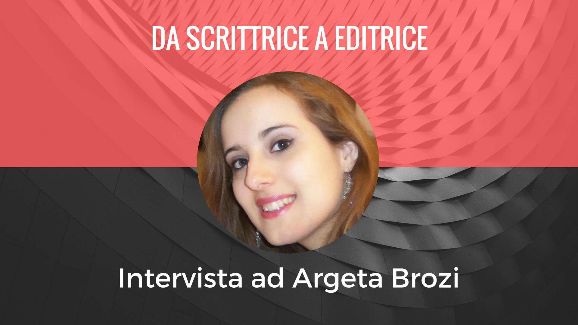 Intervista ad Argeta Brozi