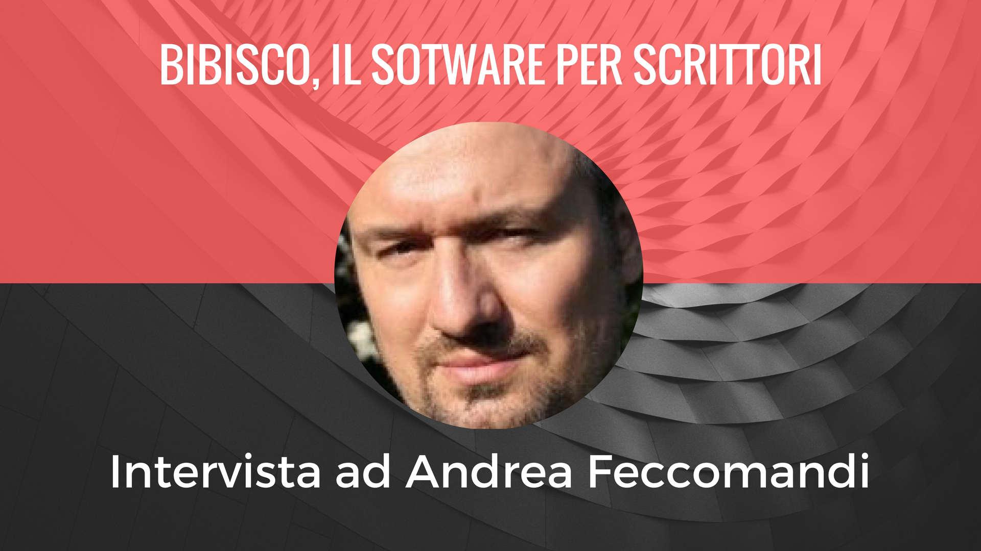 Bibisco il software per scrittori - Intervista ad Andrea Feccomandi
