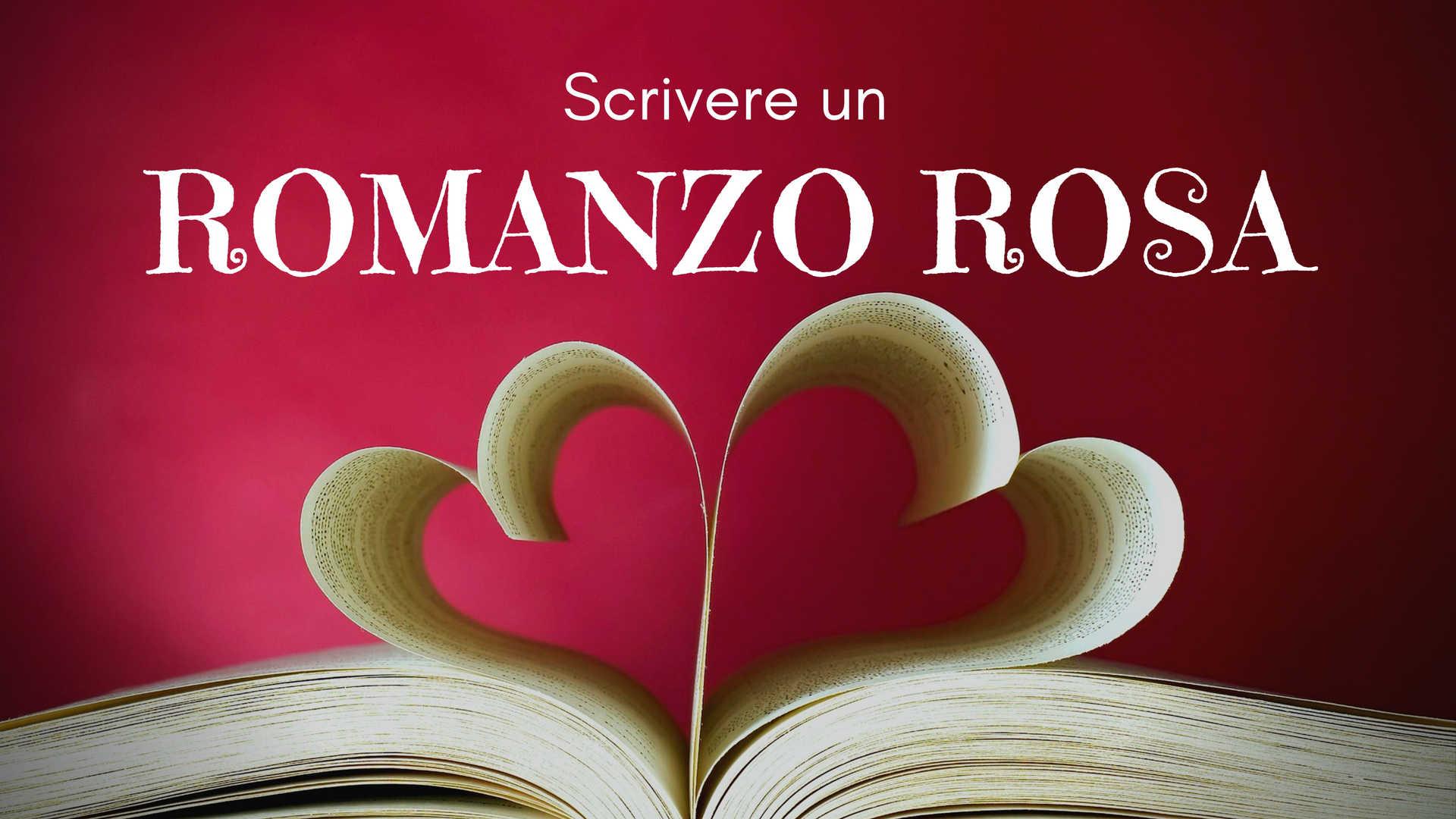 Come scrivere un romanzo rosa: la guida defintiva