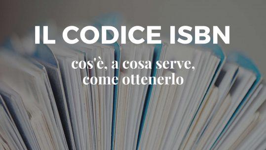 Il codice ISBN: cos'è, a cosa serve, come ottenerlo