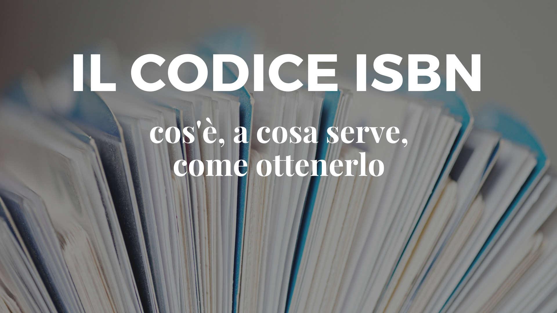 Mi Self Serve >> Il codice ISBN: cos'è, a cosa serve, come ottenerlo - Libroza