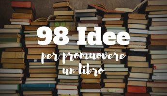 98 Idee per promuovere un libro e aumentare le vendite