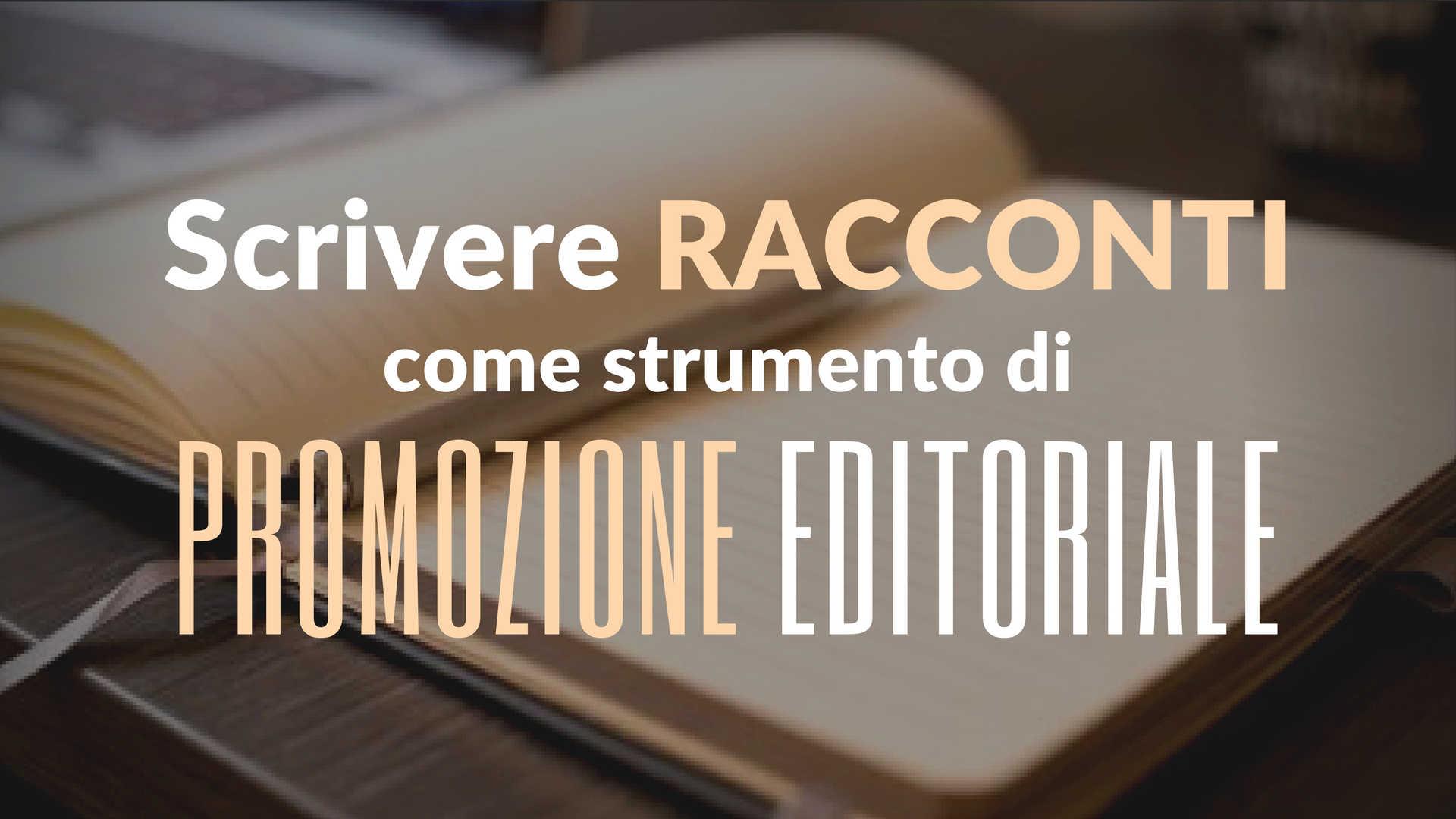 Scrivere racconti come promozione editoriale