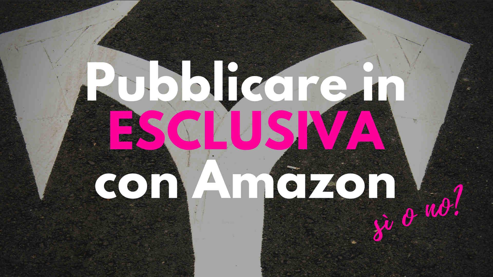 Pubblicare in esclusiva con Amazon