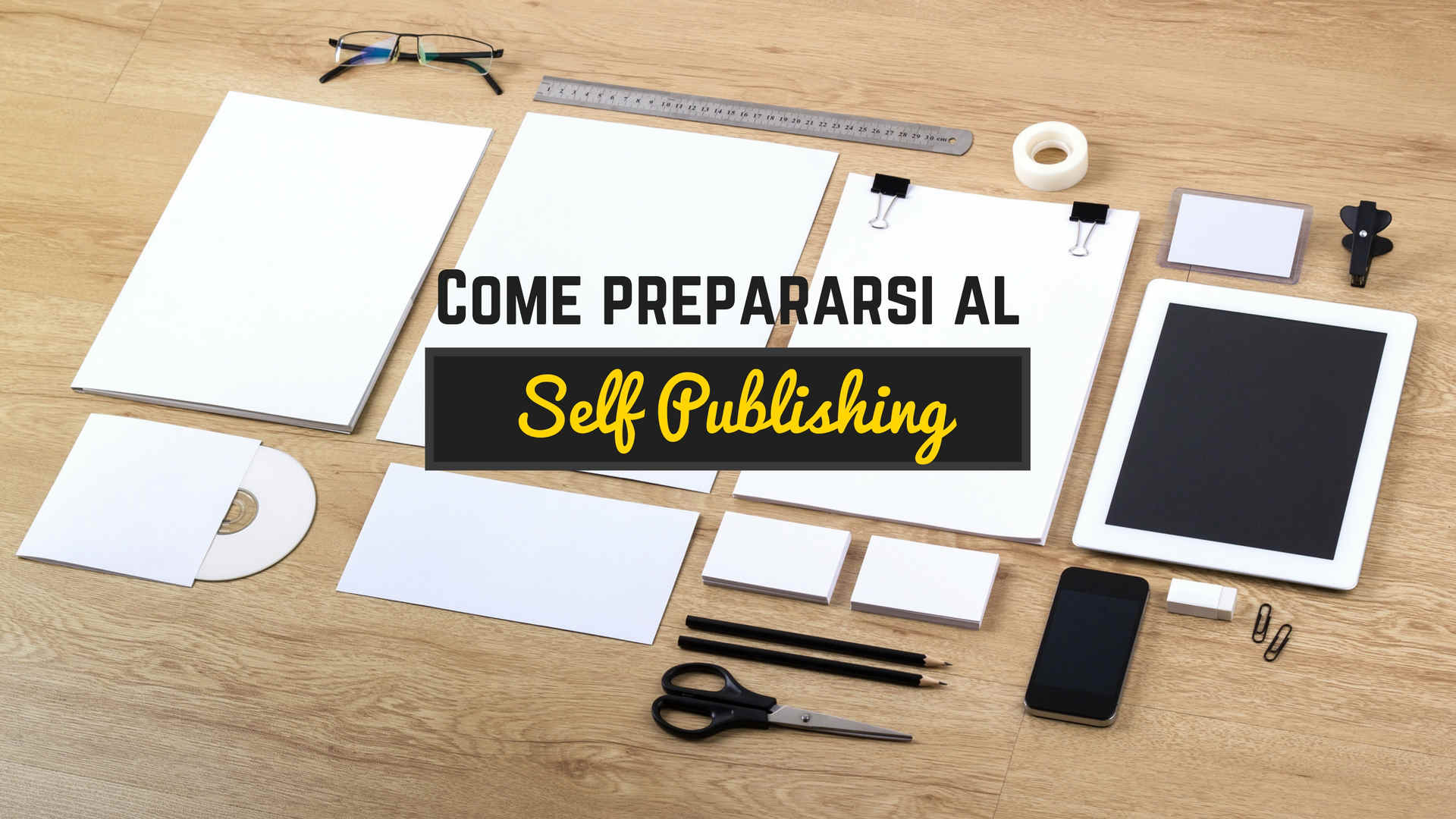 Come prepararsi al Self Publishing