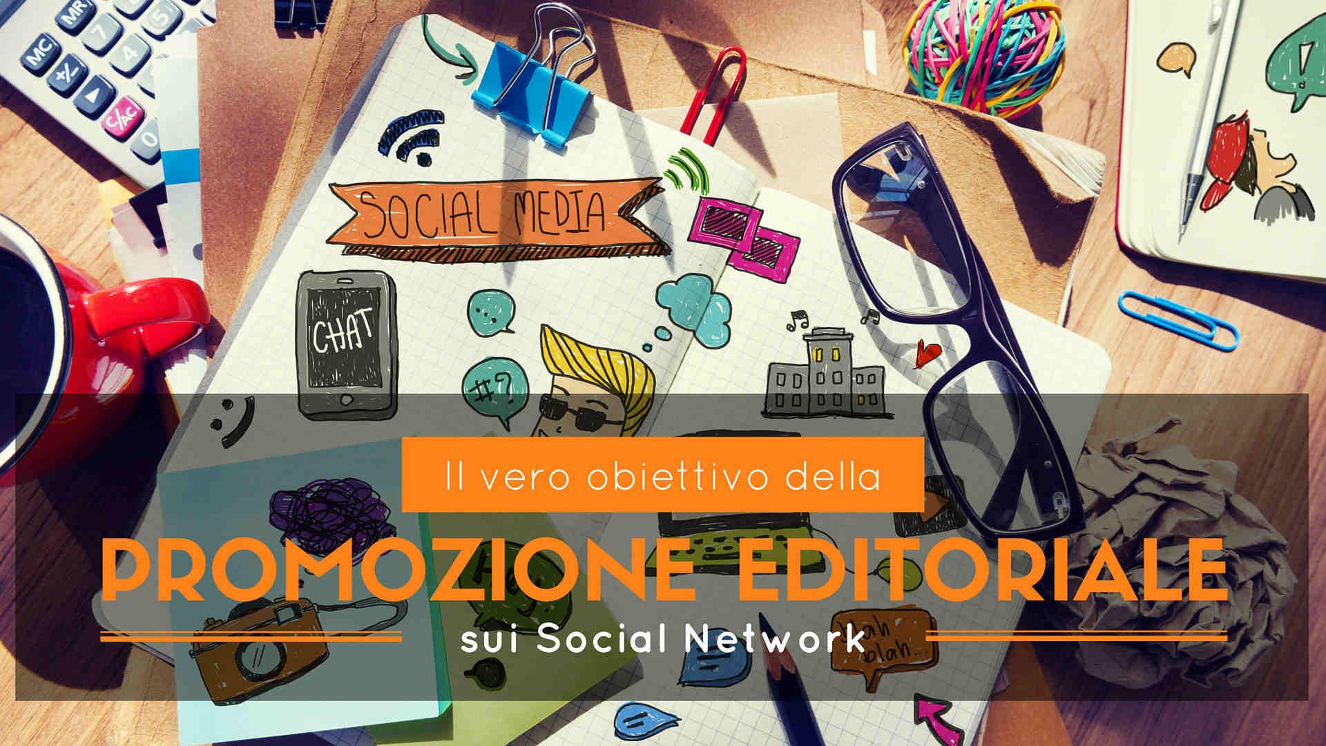 il vero obiettivo della promozione editoriale sui social network