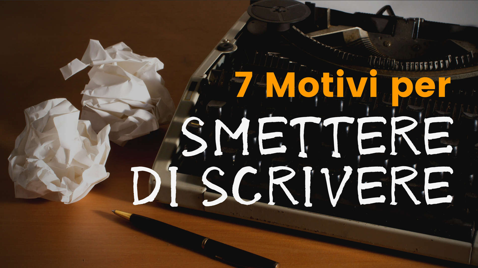 7 motivi per smettere di scrivere