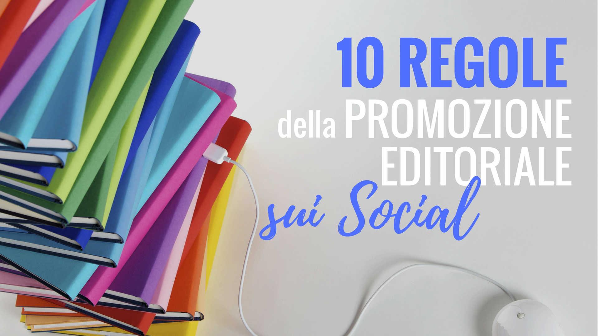 regole promozione editoriale sui social