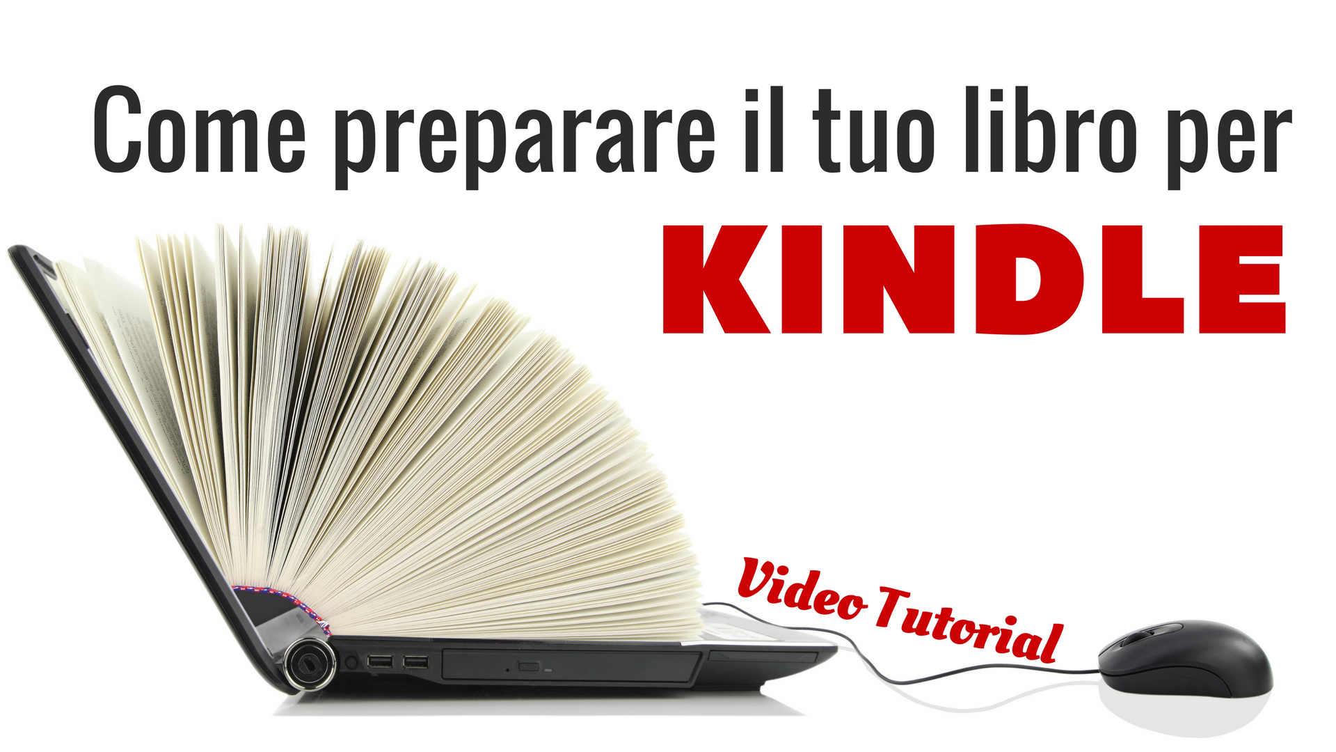 Come preparare il tuo libro per Kindle