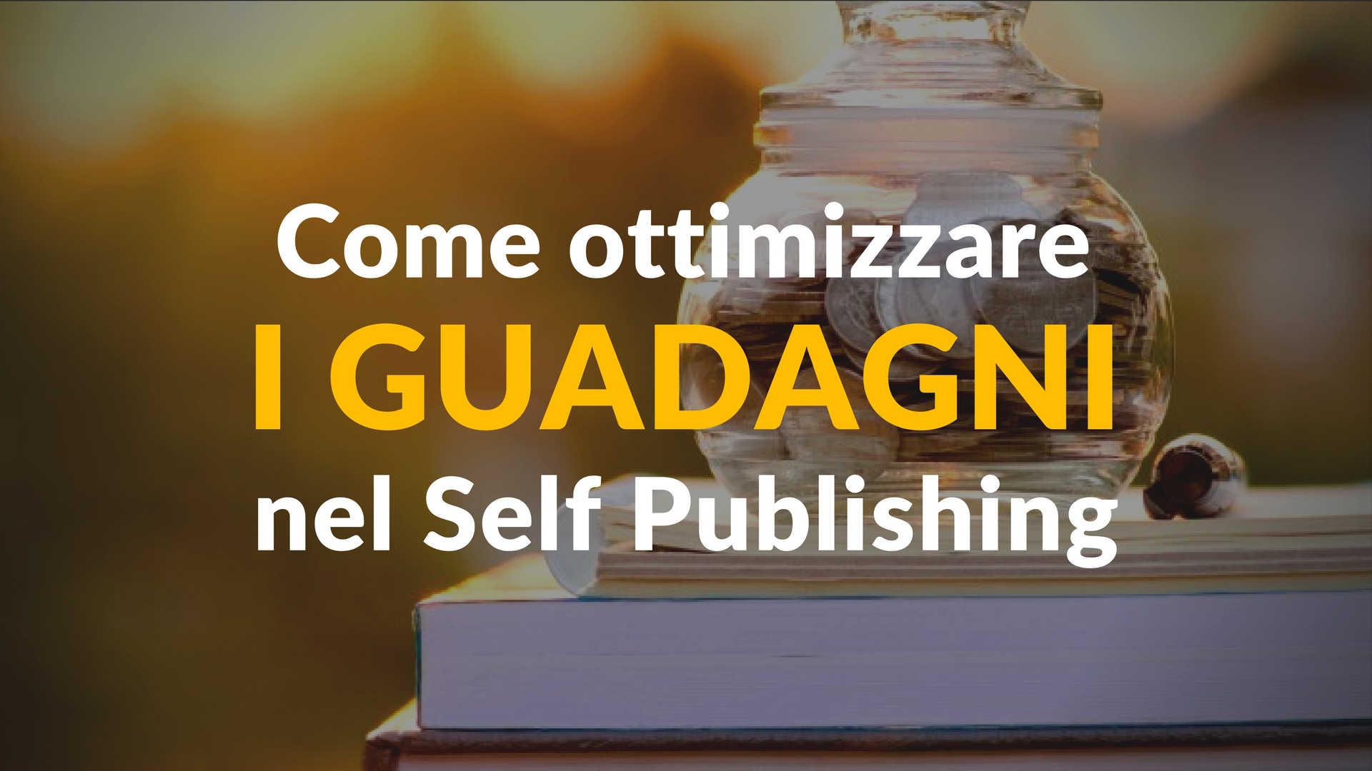 Come ottimizzare i guadagni nel Self Publishing