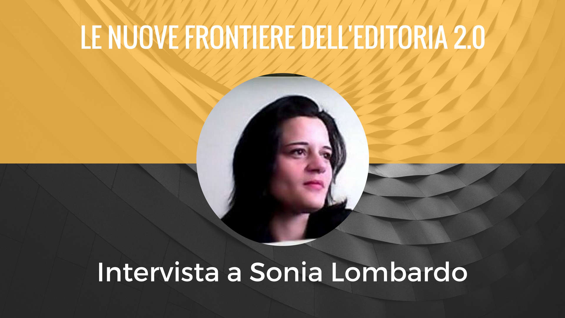 intervista a Sonia Lombardo
