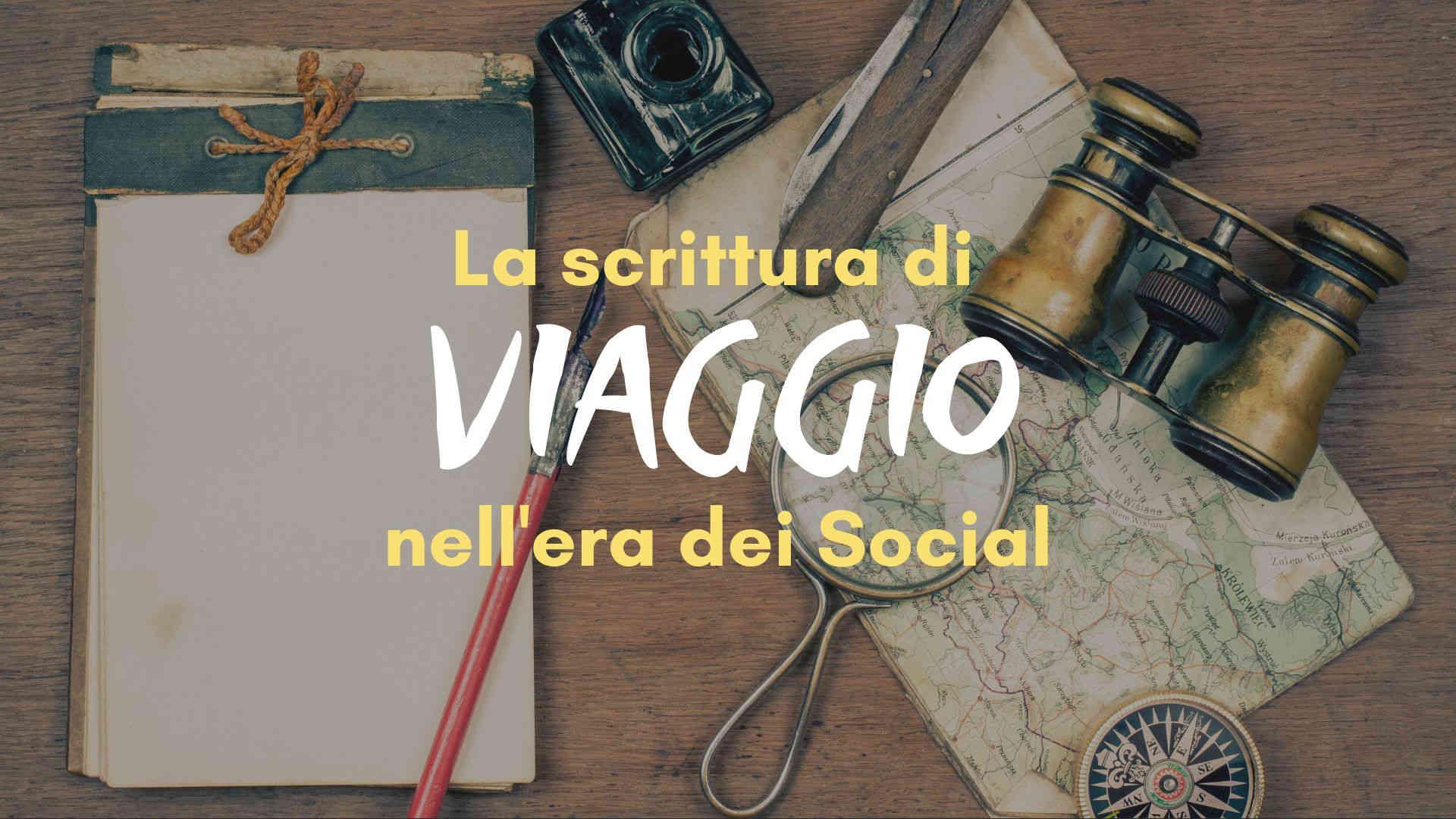 La scrittura di viaggio nell'era dei Social