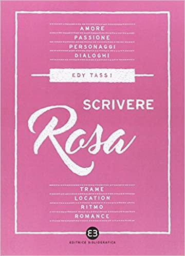 Scrivere Rosa di Edy Tassi